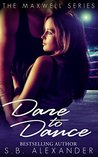 Dare to Dance (Maxwell, #4)