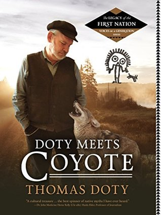 Doty Meets Coyote (The Legacy of the First Nation, Voices of a Generation Series)