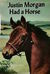 Justin Morgan Had a Horse