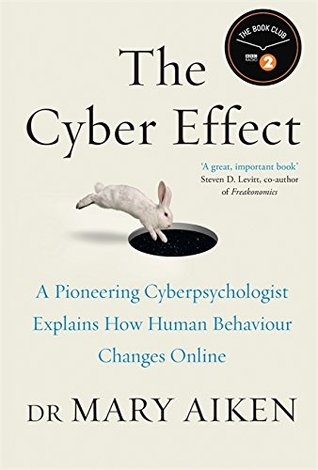 the-cyber-effect-a-pioneering-cyberpsychologist-explains-how-human-behavior-changes-online