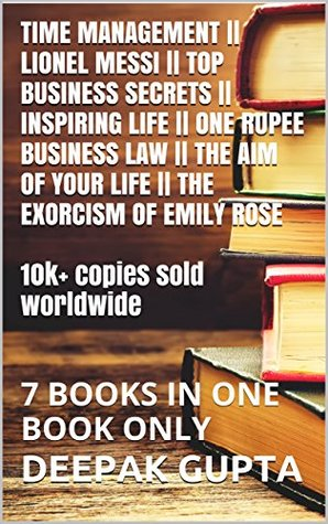 Time Management || Lionel Messi || Top Business Secrets || Inspiring Life || One Rupee Business Law || The Aim of Your Life || The Exorcism of Emily Rose: 7 Books in One Book Only