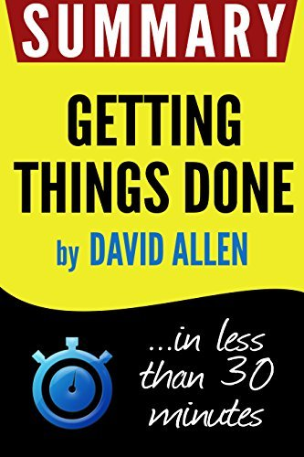 Summary of Getting Things Done: The Art of Stress-Free Productivity