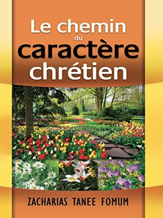 Le Chemin Du Caractère Chrétien (Le Chemin Chretien t. 5)
