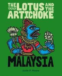 The Lotus and the Artichoke - Malaysia: A Culinary Adventure with over 60 Vegan Recipes