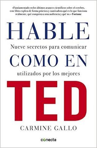 Hable como en TED by Carmine Gallo