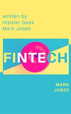Fintech: Financial Technology Beginner Guide CherryTree Style(Fintech Book,Fintech Disruption,Fintech Blockchain,fintech programming,Financial Technologies, Fintech ebook)