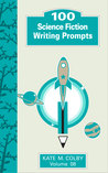 100 Science Fiction Writing Prompts
