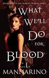 What We'll Do For Blood (The Almost Human, #1)