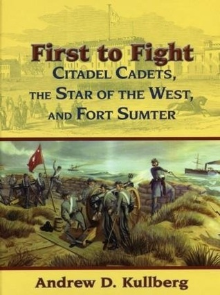 First to Fight: Citadel Cadets, the Star of the West, and Fort Sumter