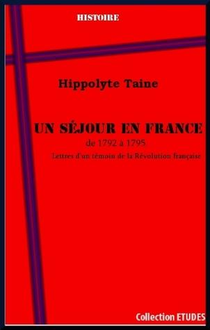 Un séjour en France de 1792 à 1795. Lettres d'un témoin de la Révolution française