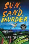 Sun, Sand, Murder (A Teddy Creque Mystery #1)