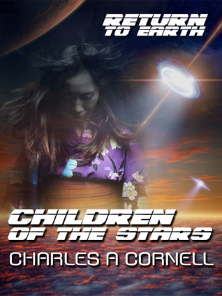 Children of The Stars (Return To Earth) - Charles A. Cornell
