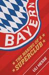 Bayern: The Making of a Superclub