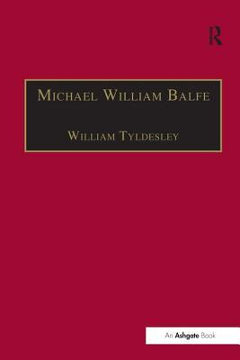 Michael William Balfe: His Life and His English Operas (Music in Nineteenth-Century Britain)