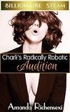 Charli's Radically Robotic Audition (Billionaire Steam Book 3)