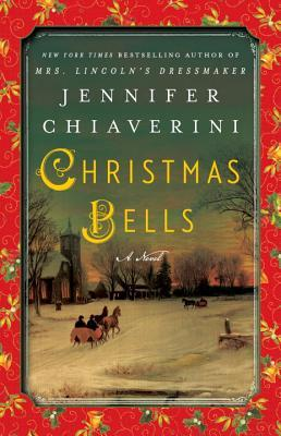 Christmas Bells by Jennifer Chiaverini