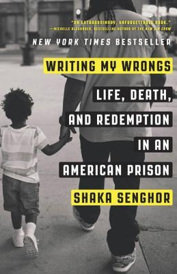 Writing My Wrongs by Shaka Senghor