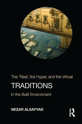 Traditions: The Real, the Hyper, and the Virtual in the Built Environment