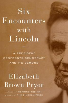 Six encounters with lincoln a president confronts democracy and its 31247373 fandeluxe Gallery