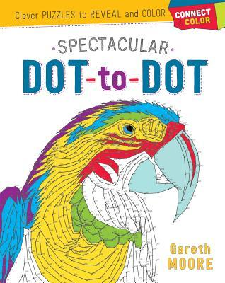 Connect & Color: Spectacular Dot-to-Dot: Clever Puzzles to Reveal and Color