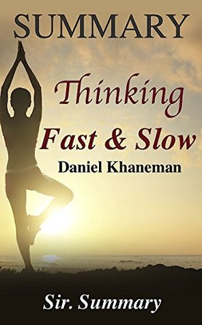 Summary - Thinking, Fast and Slow: By Daniel Khaneman (Thinking Fast and Slow: A Complete Summary - Paperback, Audible, Audiobook, Summary, Book)