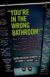 """You're in the Wrong Bathroom!"" by Laura Erickson-Schroth"