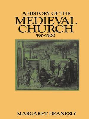 a-history-of-the-medieval-church-590-1500