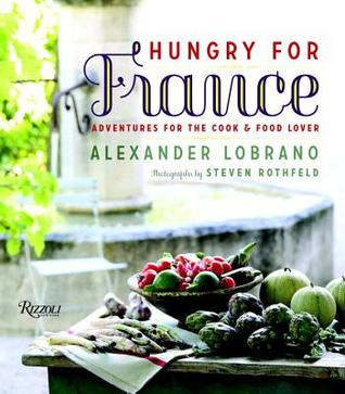 Hungry for france adventures for the cook food lover e books hungry for france adventures for the cook food lover forumfinder Gallery