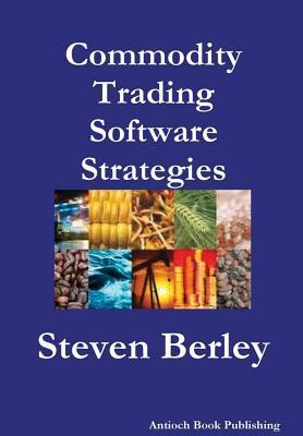 Commodity Trading Software Strategies