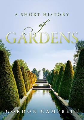 Gardens: A Short History