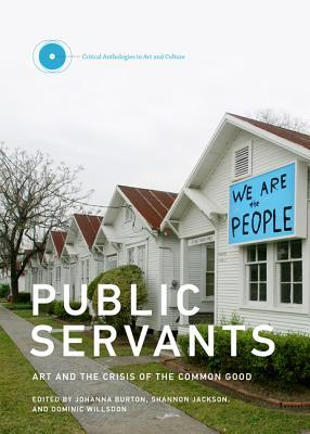 Public Servants: Art and the Crisis of the Common Good Google descarga libros electrónicos gratuitos