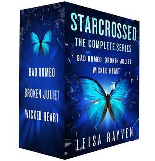 Starcrossed, the Complete Series: Bad Romeo; Broken Juliet; Wicked Heart