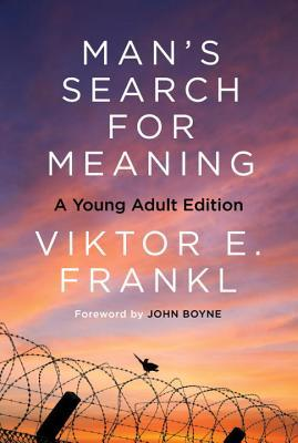 Man's Search for Meaning: A Young Adult Edition