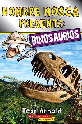 Hombre Mosca Presenta / Fly Man Presents: Dinosaurios / Dinosaurs