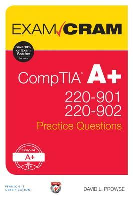 Comptia A+ 220-901 and 220-902 Practice Questions Exam Cram