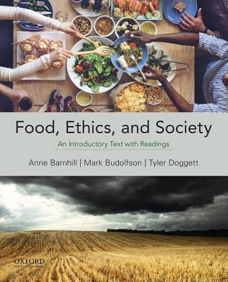 Food, Ethics, and Society: An Introductory Text with Readings