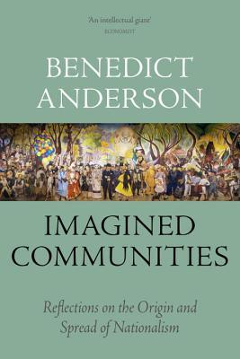 imagined-communities-reflections-on-the-origin-and-spread-of-nationalism
