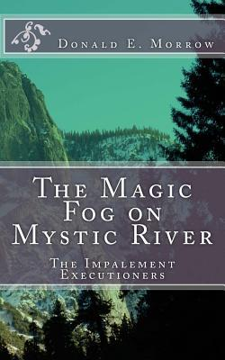 The Magic Fog on Mystic River: The Impalement Executioners