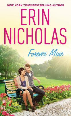 #Review: FOREVER MINE (Opposites Attract #2) by @ErinNicholas #ContemporaryRomance #FavoriteAuthor #NewRelease
