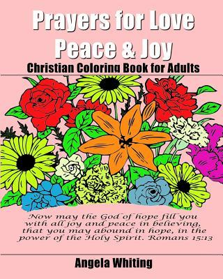 Prayers for Love, Peace, & Joy: Christian Coloring Book for Adults