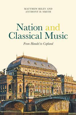 Nation and Classical Music: From Handel to Copland