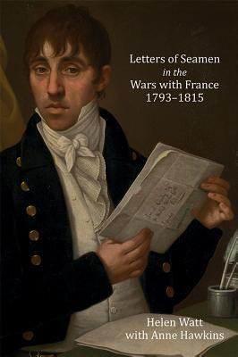 Letters of Seamen in the Wars with France, 1793-1815