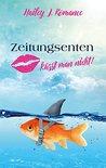 Zeitungsenten küsst man nicht! by Hailey J. Romance