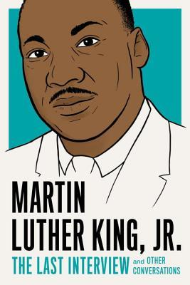 Martin luther king jr the last interview and other conversations 30160990 fandeluxe Image collections