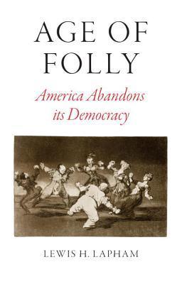 age-of-folly-america-abandons-its-democracy