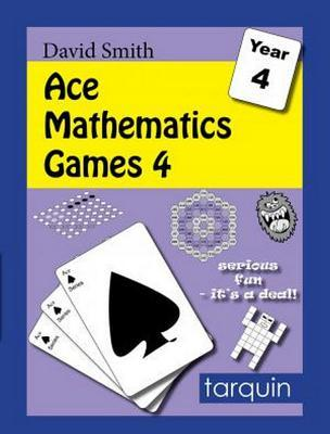 Ace Mathematics Games 4: 13 Exciting Blackline Activities to Engage Ages 8-9