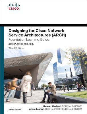Designing for Cisco Network Service Architectures (ARCH) Foundation Learning Guide: CCDP ARCH 300-320 (4th Edition) par Marwan Al-Shawi, International Union for Conservation Of Nature and Natural R