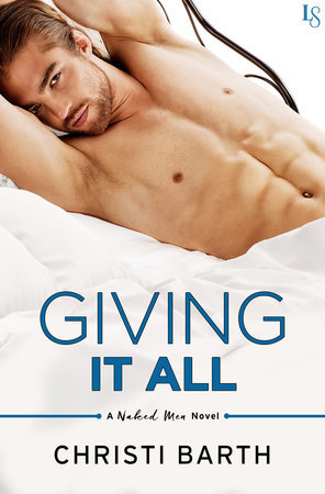 Giving It All (Naked Men, #3)