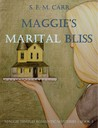 Maggie's Marital Bliss (Bliss #3)