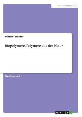 Biopolymere. Polymere Aus Der Natur